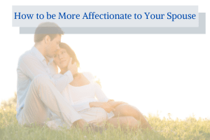 How to be more affectionate