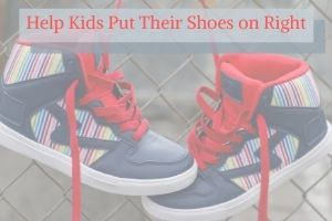 Featured Pic for blog post on How to Help Kids Put Their Shoes on the Right Feet