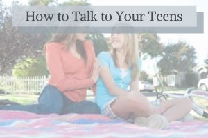 featured image for the blog post how to talk to your teens