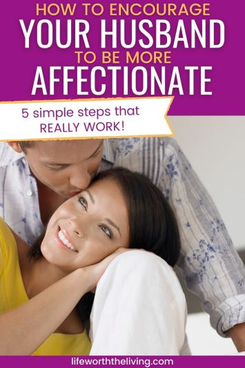 pinterest pin for the blog post on how to get your husband to be more affectionate