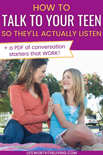 This is a pinterest pin for the blog post How to talk to your teen so they listen